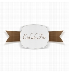 Eid al-fitr realistic greeting label vector