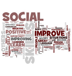 Great ways to improve your social skills text vector