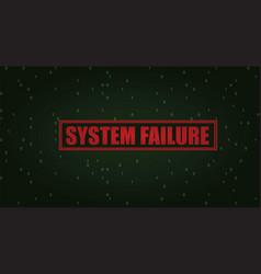 System failure vector