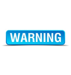 Warning blue 3d realistic square isolated button vector image