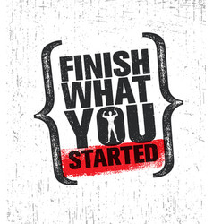finish what you started workout and fitness gym vector image