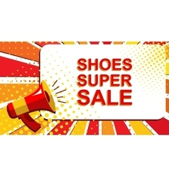 Megaphone with SHOES SUPER SALE announcement Flat vector image vector image