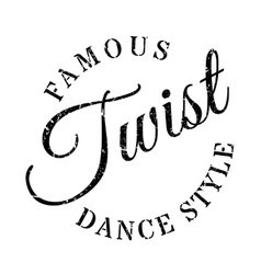 Famous dance style twist stamp vector
