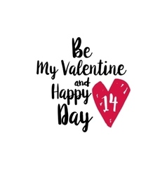 Be My Valentine and happy fourteenth vector image vector image