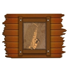 Saxophone image on a wooden board in frame uno vector