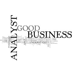 What makes a good business analyst text word vector