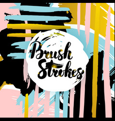 Brush strokes lettering card vector