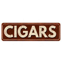 Cigars vintage rusty metal sign vector