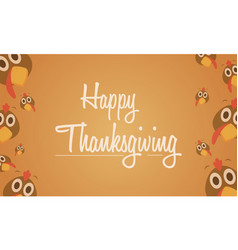 Happy thanksgiving card with turkey background vector