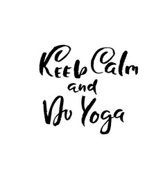Keep calm and do yoga hand drawn modern dry brush vector