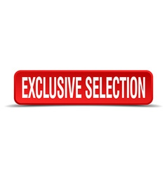 Exclusive selection red 3d square button isolated vector
