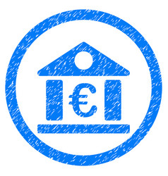 Euro bank building rounded icon rubber stamp vector
