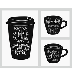Quote lettering on coffee cup shape vector image vector image