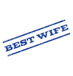 Best Wife Watermark Stamp vector image vector image