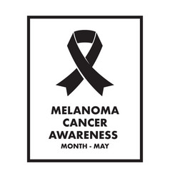 melanoma cancer awareness month vector image