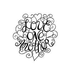 Hand lettering love each other vector