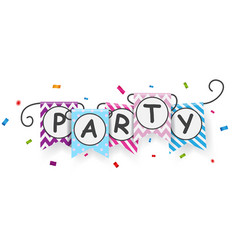 Party sign with bunting flags vector