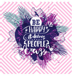 beautiful art card with positive quote be happy vector image vector image