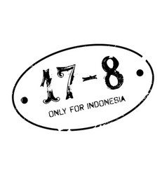 Only for indonesia rubber stamp vector