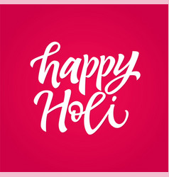 Happy holi - hand drawn brush lettering vector