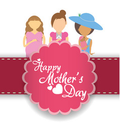 Happy mothers day women mom together decoration vector