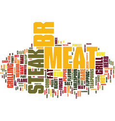 Grill your steak the right way text background vector