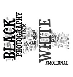 The power of black and white photography text vector