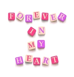 Words forever in my heart vector