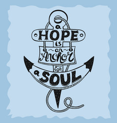 Hand lettering a hope is anchor for the soul on a vector