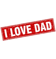 I love dad red square grunge stamp on white vector