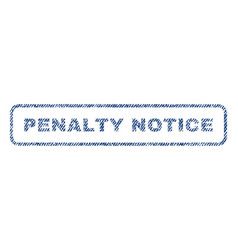 Penalty notice textile stamp vector