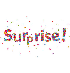 surprise sign with colorful confetti vector image vector image