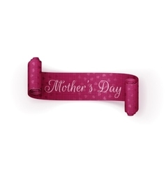 Mothers day realistic greeting scroll ribbon vector