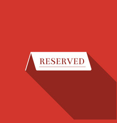 reserved flat icon with long shadow vector image vector image