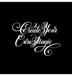 Create your own magic black and white handwritten vector image