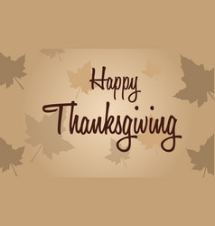 Happy thanksgiving with brown background vector