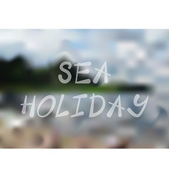 Sea holiday blurry background vector