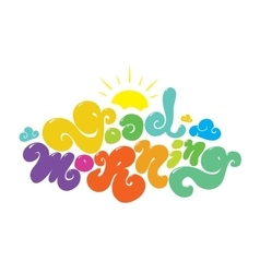Good morning colorful inscription hand vector