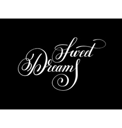 Sweet dreams handwritten lettering inscription vector