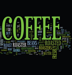 The power of coffee roasters text background word vector