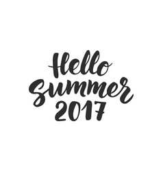 Hello summer 2017 text hand drawn brush lettering vector