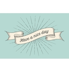 Greeting card with inscription have a nice day vector