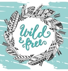 Handwritten quote wild and free with hand drawn vector