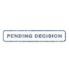 Pending decision textile stamp vector