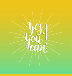 Yesyou can hand lettering typography vector