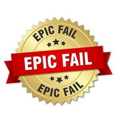 Epic fail 3d gold badge with red ribbon vector