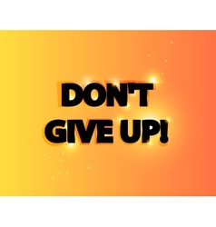 Dont give up lettering vector