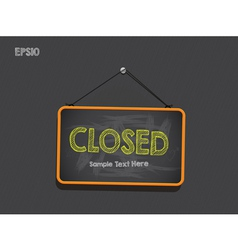 Blackboard sign closed background vector