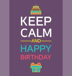 Keep calm and happy birthday vector