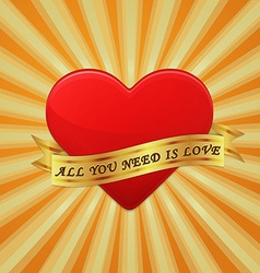 Heart with ribbon and phrase all you need is love vector